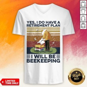 Yes I Do Have A Retirement Plan I Will Be Beekeeping Vintage V-neck
