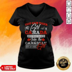You Can Take This Girl Out Of Canada But You Can't Take The 2Canadian Out Of This Girl V-neck