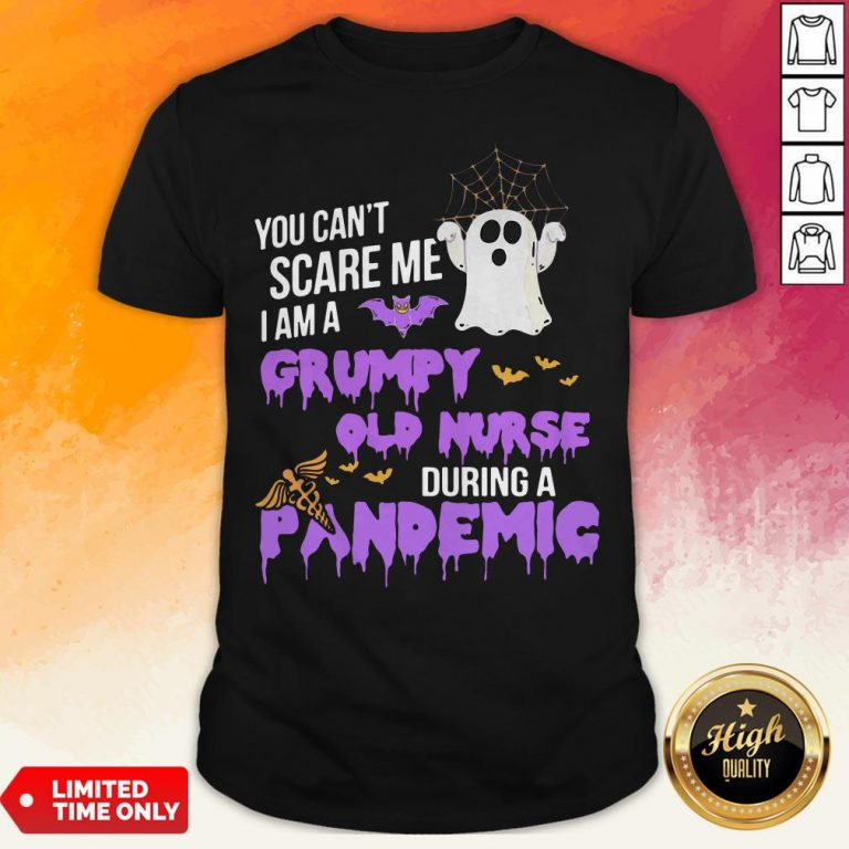 You Can't Scare Me I Am A Grumpy Old Nurse During A Pandemic Halloween T-Shirt