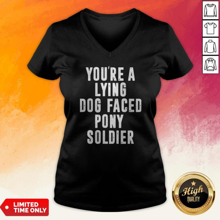 You're A Lying Dog Faced Pony Soldier Funny Biden Quote Hot V-neck