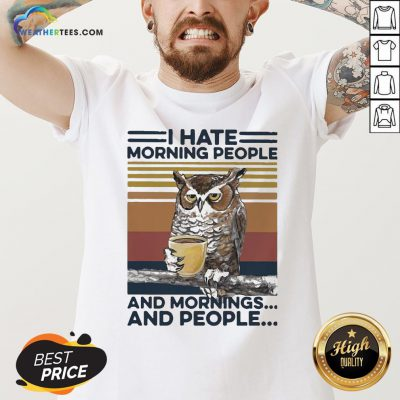 An Owl Drink Coffee I Hate Morning People And Mornings And People Vintage V-neck - Design By Weathertees.com