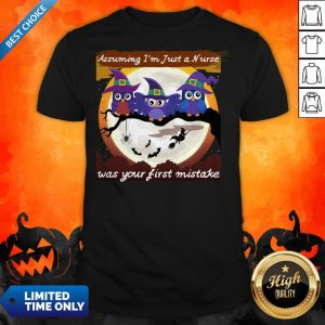Assuming I'm Just A Nurse Was Your First Mistake Halloween Day Shirt