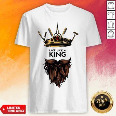 Barber Live Like A King Shirt