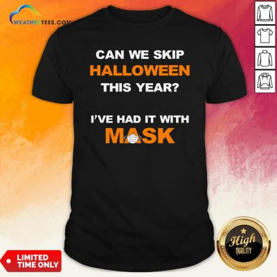 Can We Skip Halloween This Year I've Had It With Mask T-Shirt