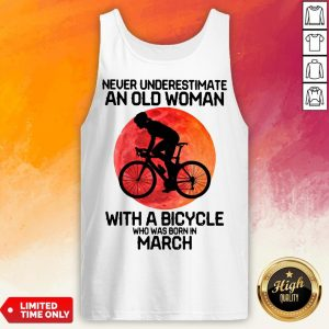 Cycling Never Underestimate An Old Woman With A Bicycle Who Was Born In March Tank Top