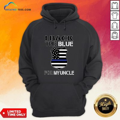 Deep American Flag I Back The Blue For My Uncle Hoodie - Design By Weathertees.com