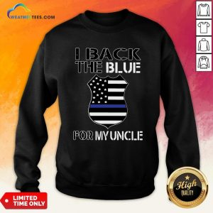 Deep American Flag I Back The Blue For My Uncle Sweatshirt- Design By Weathertees.com