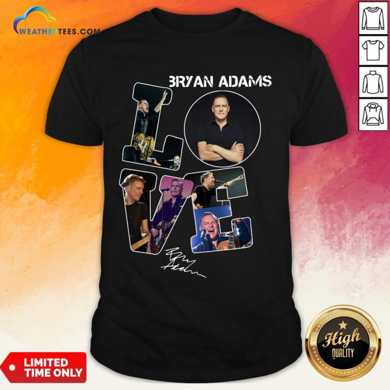 Do Love Bryan Adams Signature Shirt - Design By Weathertees.com
