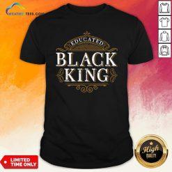 Educated Black King History Month Melanin T-Shirt