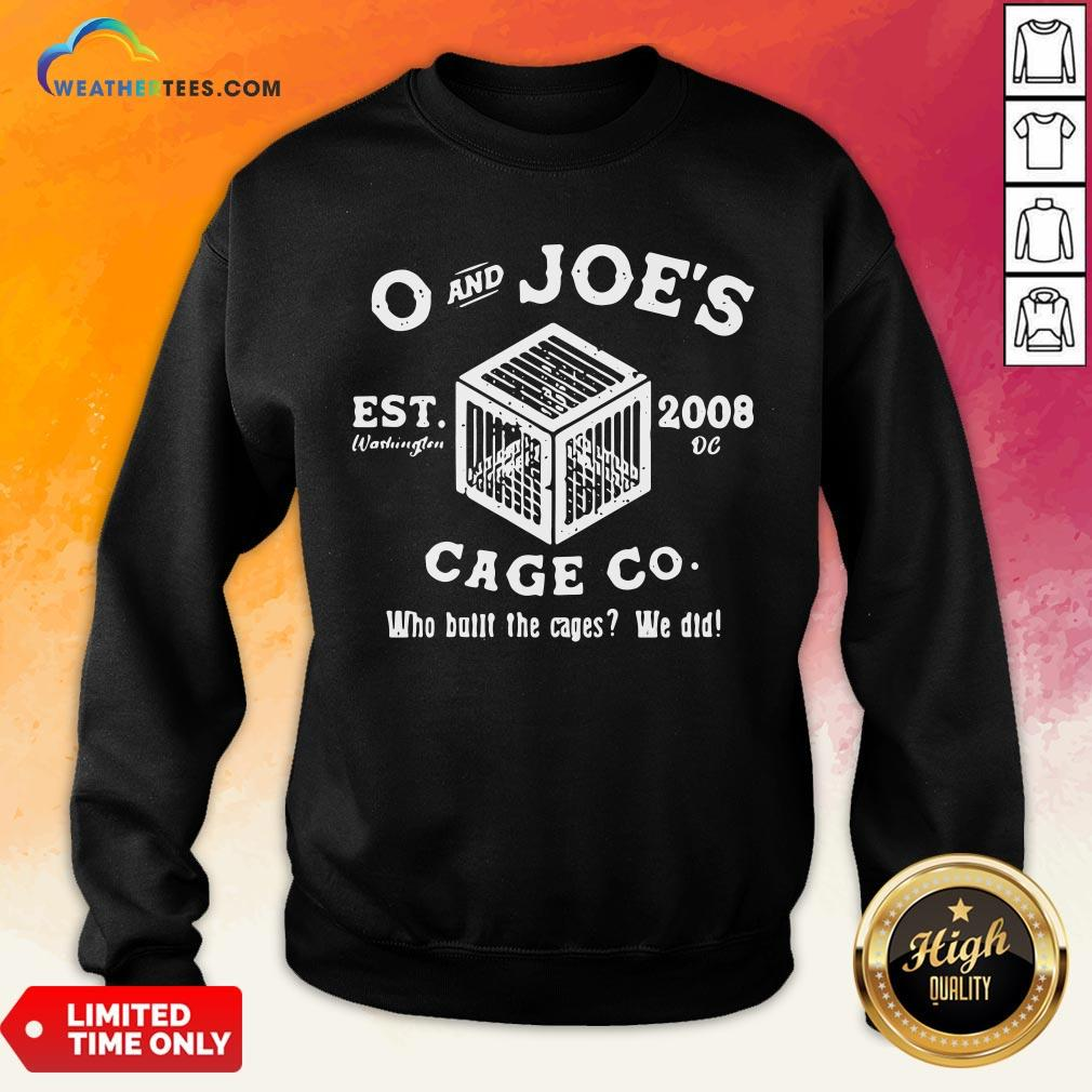 Feel O And Joe's Est 2008 Cage Co Who Built The Cages We Did Sweatshirt - Design By Weathertees.com