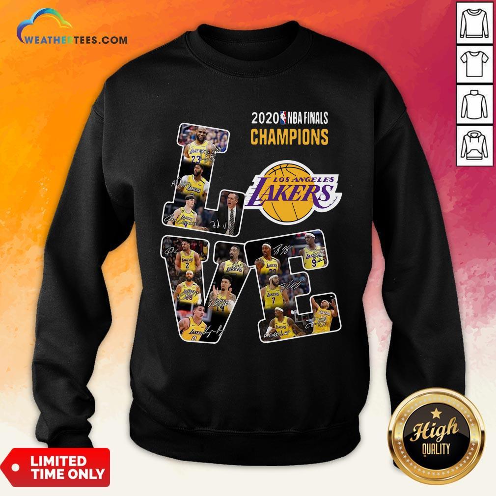 Funny Love Los Angeles Lakers 2020 Nba Finals Champions Signatures Sweatshirt - Design By Weathertees.com