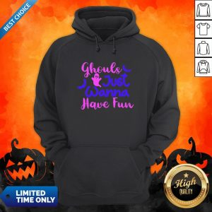 Ghouls Just Wanna Have Fun Halloween Day Hoodie