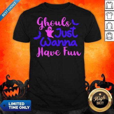 Ghouls Just Wanna Have Fun Halloween Day Shirt