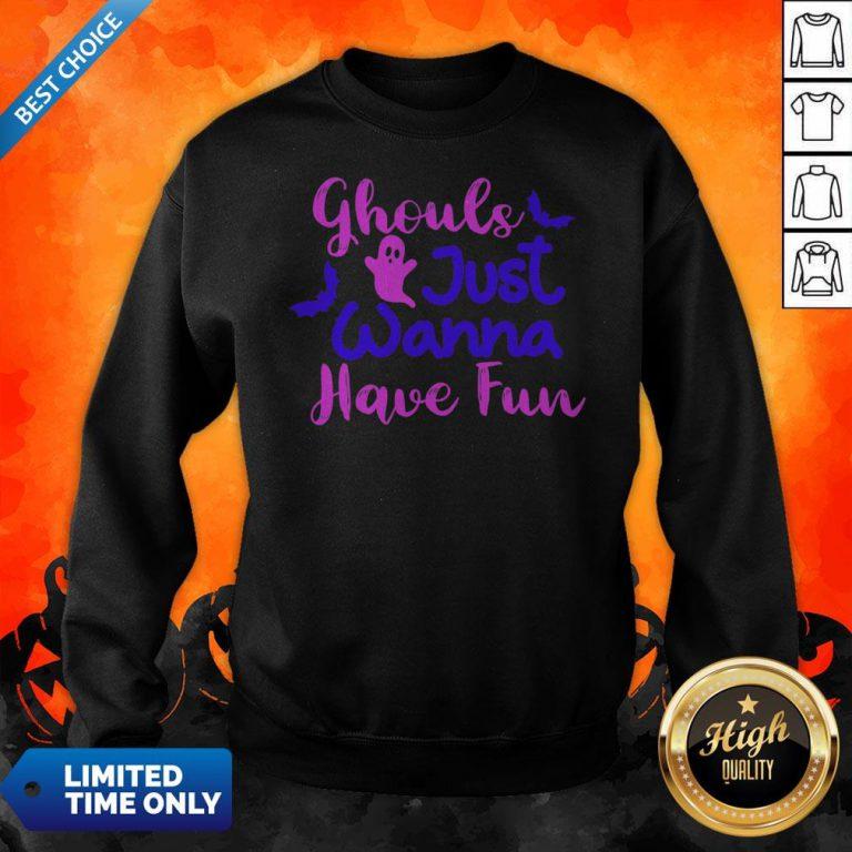 Ghouls Just Wanna Have Fun Halloween Day Sweatshirt