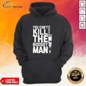 Halloween You Can't Kill The Boogey Man Hoodie