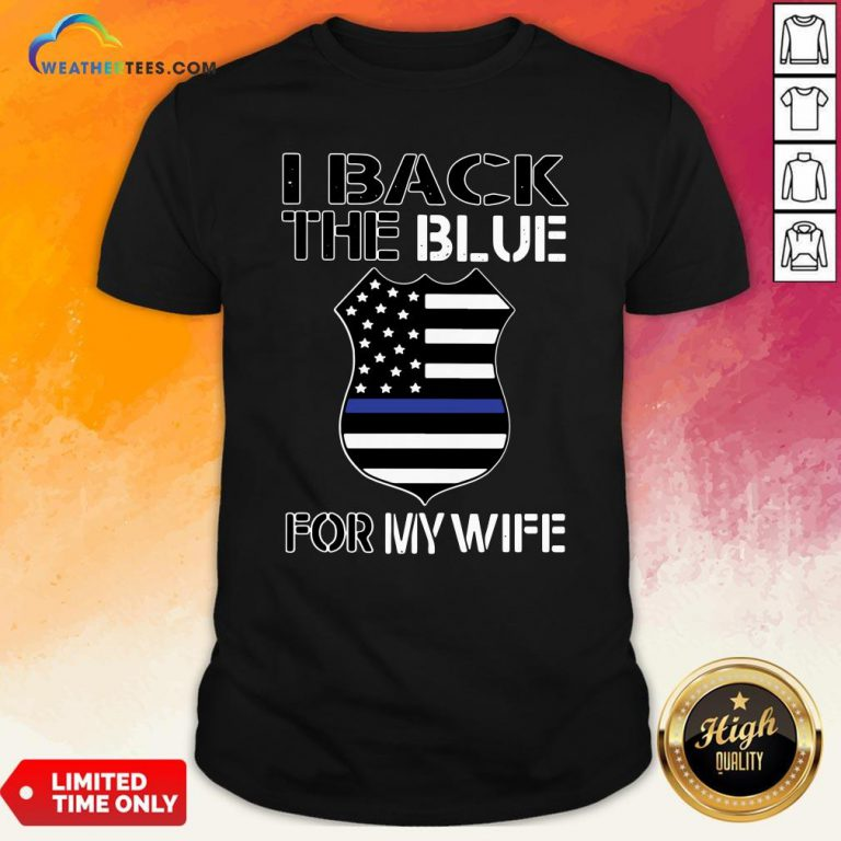 Happy American Flag I Back The Blue For My Wife Shirt- Design By Weathertees.com