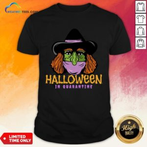 Happy Halloween In Quarantine Shirt - Design By Weathertees.com