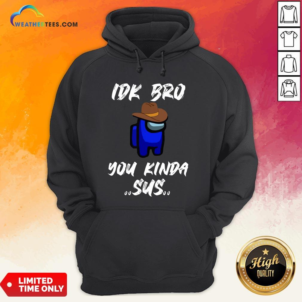 Have Imposter Crewmate Among Game Us Sus Impostor You Kinda Sus Hoodie - Design By Weathertees.com
