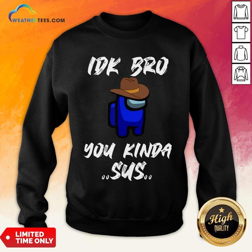 -Have Imposter Crewmate Among Game Us Sus Impostor You Kinda Sus Sweatshirt Design By Weathertees.com