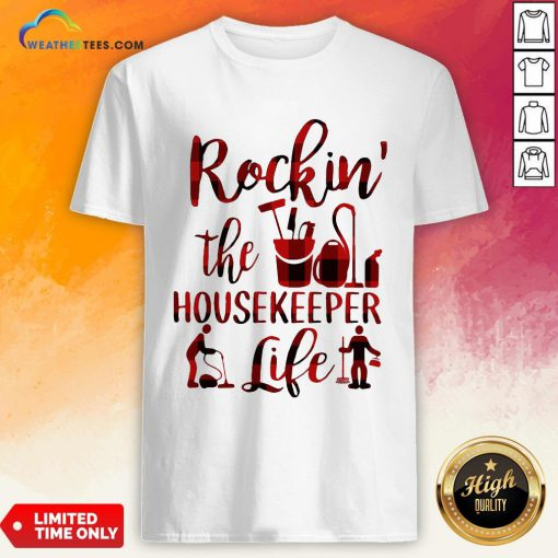 Have Rockin The Housekeeper Life Shirt - Design By Weathertees.com