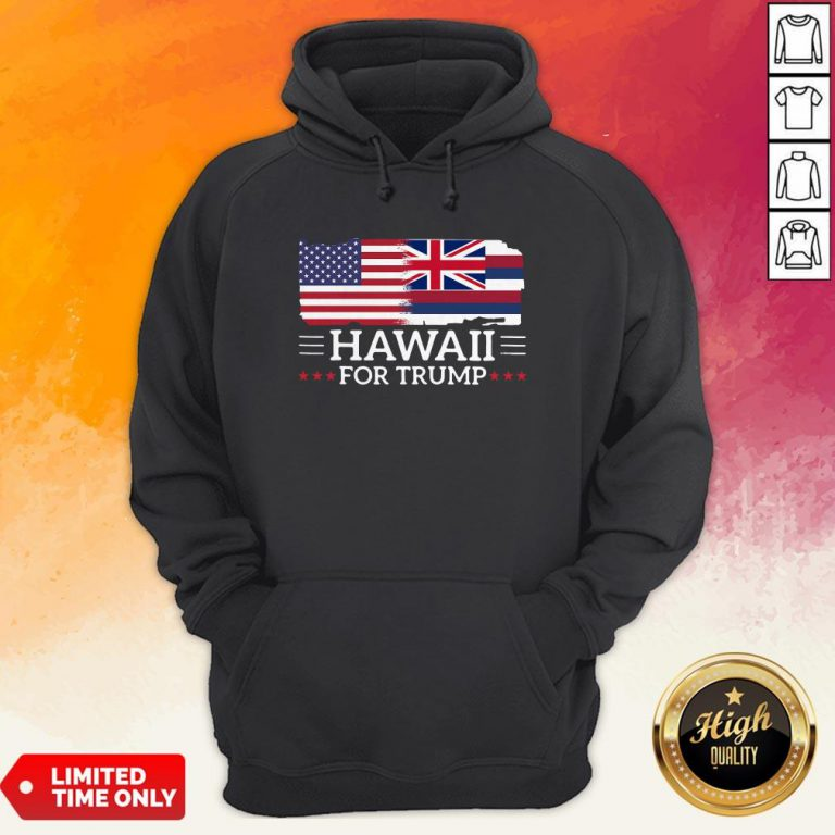 Hawaii For Trump President 2020 Flag America Election Hoodie