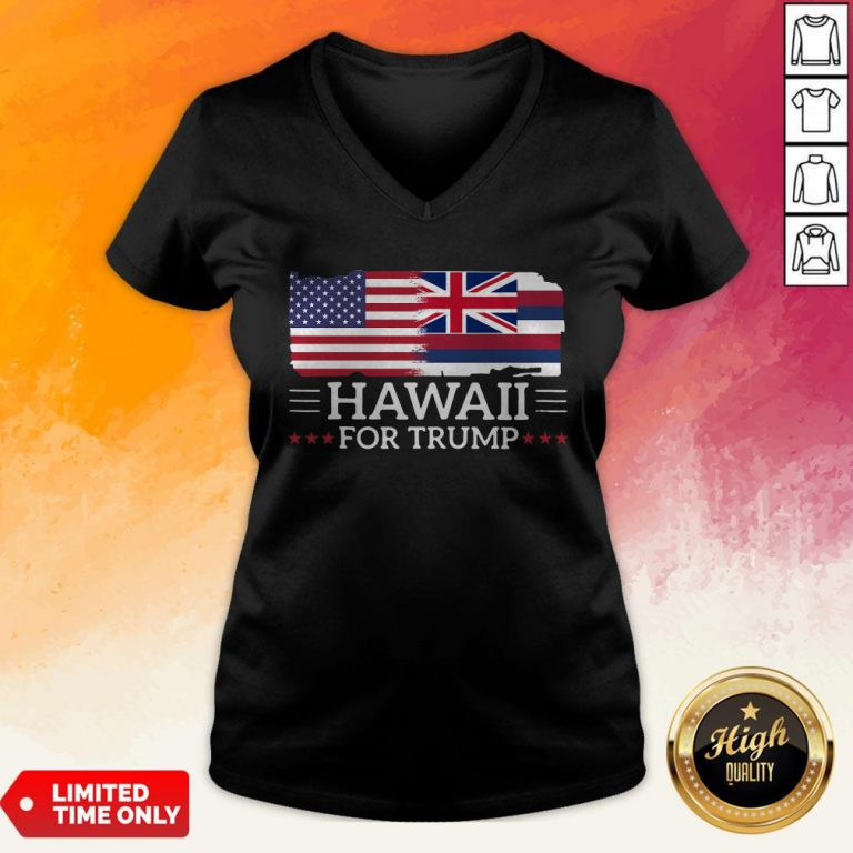 Hawaii For Trump President 2020 Flag America Election V-neck