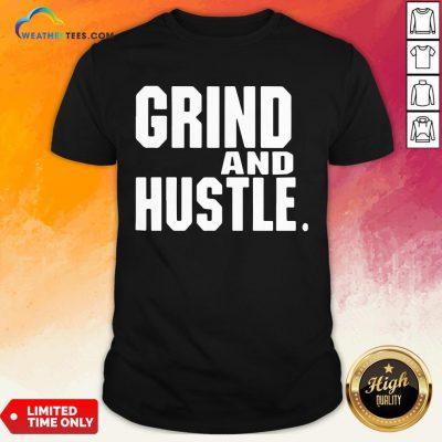 Heart Grind And Hustle Shirt - Design By Weathertees.com