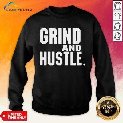 Heart Grind And Hustle Sweatshirt - Design By Weathertees.com