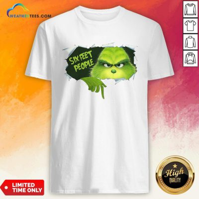 How The Grinch Six Feet People Shirt - Design By Weathertees.com