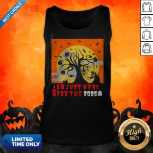 I Am Just Here For The Boos I Love Scary Death Trick Or Treat Halloween Day Tank Top
