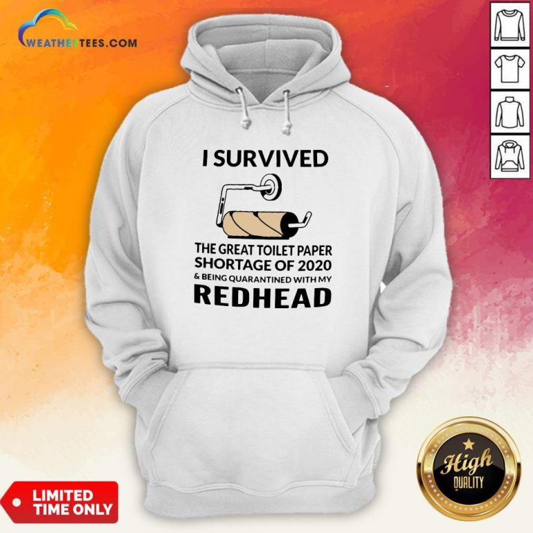 I Survived The Great Toilet Paper Shortage Of 2020 And Being Quarantined With My Redhead Hoodie