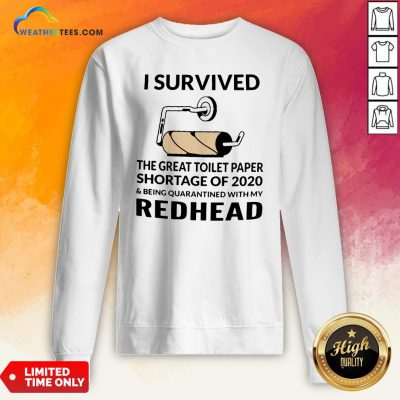 I Survived The Great Toilet Paper Shortage Of 2020 And Being Quarantined With My Redhead Sweatshirt