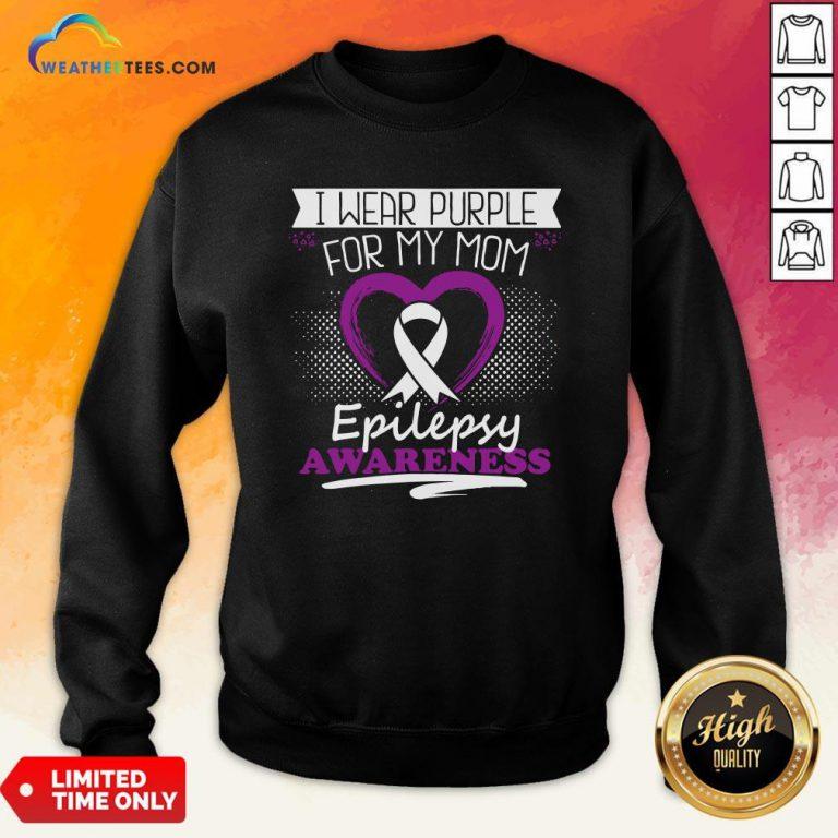 I Wear Purple For My Mom Epilepsy Awareness Gift Sweatshirt
