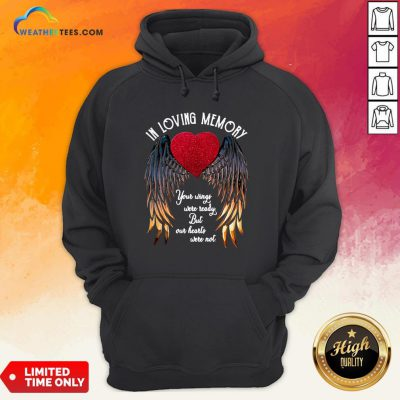 In Loving Memory Your Wings Were Ready But Our Heart Were Not Heart Wings Version Hoodie