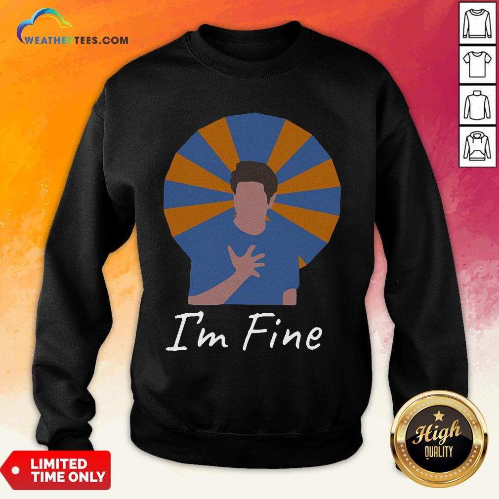 It Ross Geller I'm Fine Sweatshirt - Design By Weathertees.com