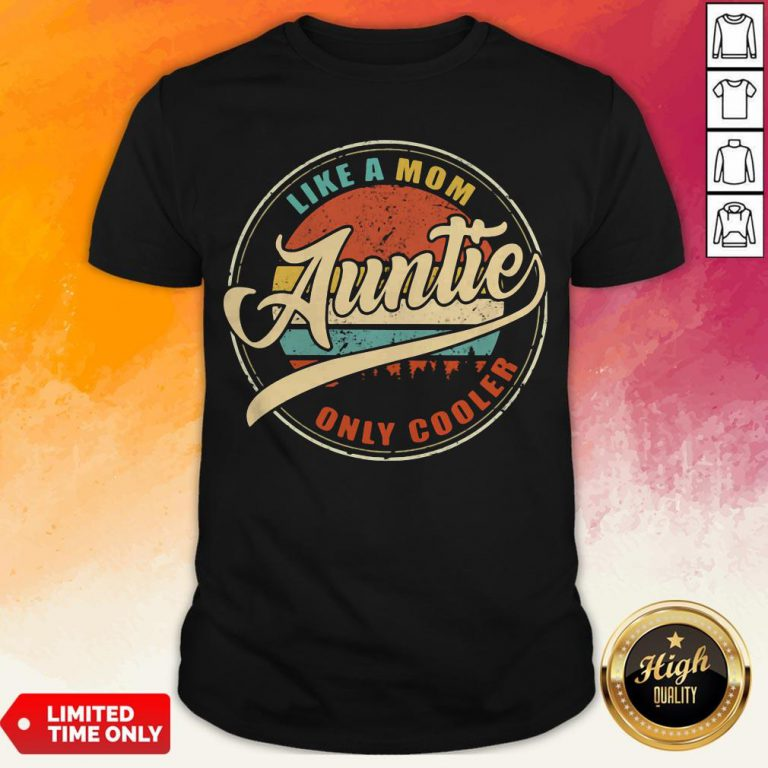 Like A Mom Auntie Only Cooler Vintage Shirt