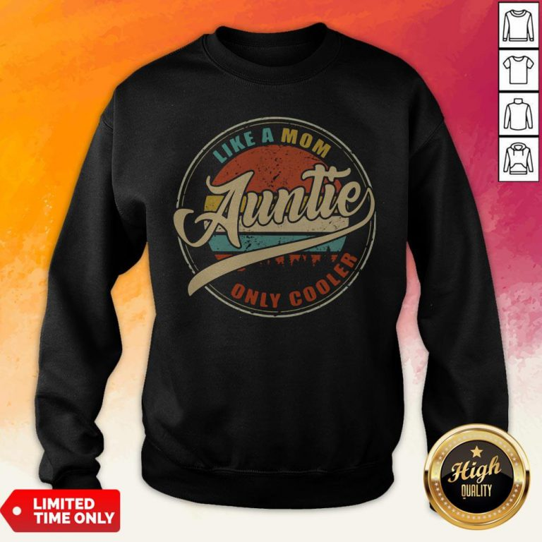 Like A Mom Auntie Only Cooler Vintage Sweatshirt