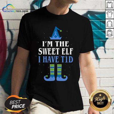 Live I'm The Sweet Elf I Have T1d Christmas V-neck- Design By Weathertees.com