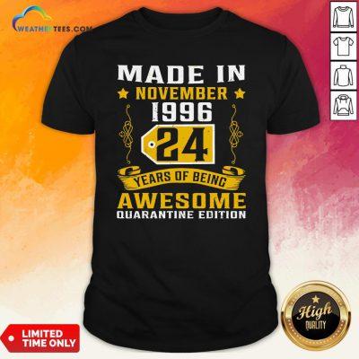 Made In November 1996 24Th Birthday Quarantine Gift T-Shirt