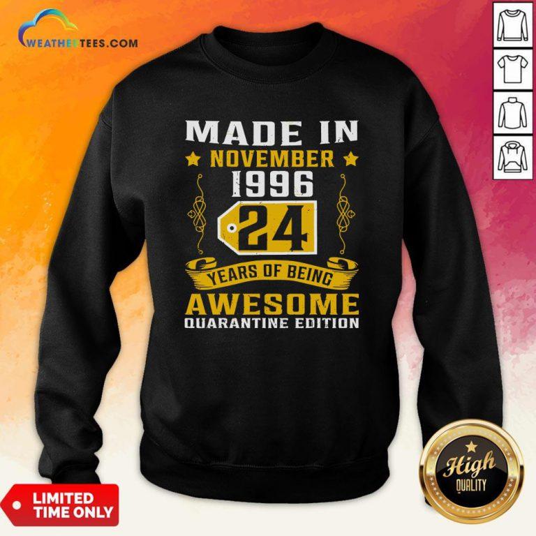 Made In November 1996 24Th Birthday Quarantine Gift Sweatshirt