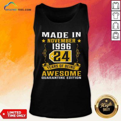 Made In November 1996 24Th Birthday Quarantine Gift Tank Top