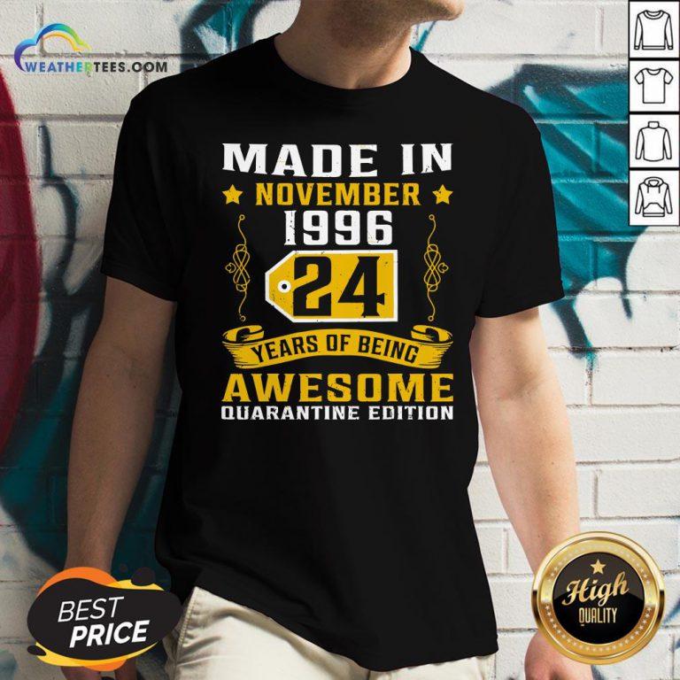 Made In November 1996 24Th Birthday Quarantine Gift V-neck