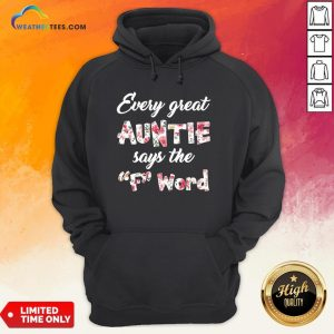 May Every Great Auntie Says The F Word Floral Hoodie - Design By Weathertees.com