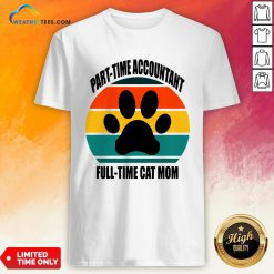 Next Part Time Accountant Full Time Cat Mom Vintage Retro Shirt - Design By Weathertees.com