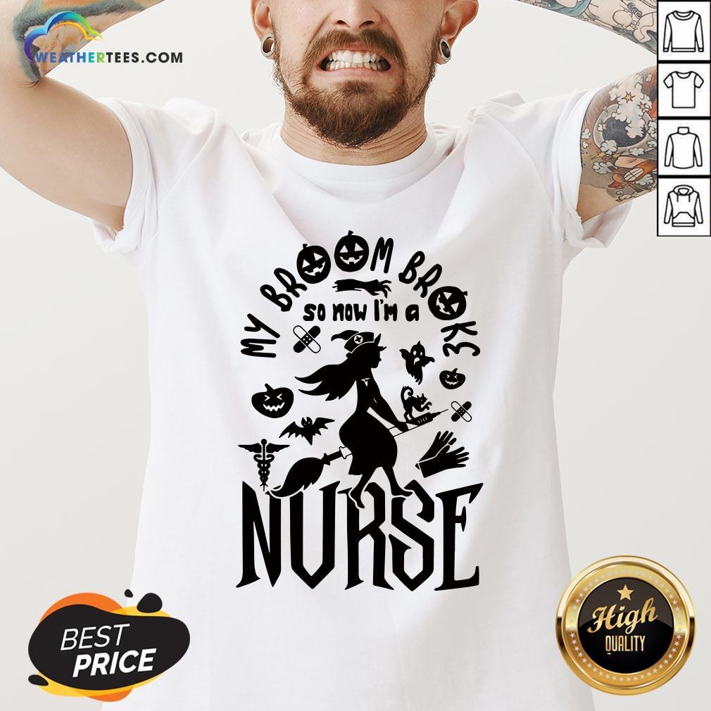 Of My Broom Broke So Now I'm A Nurse Halloween V-neck - Design By Weathertees.com