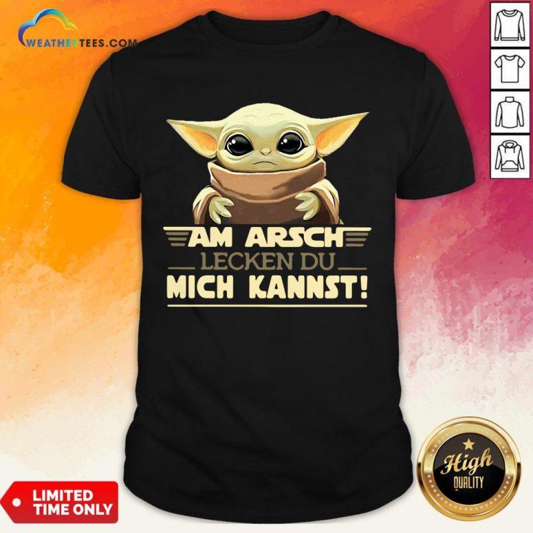 Official Baby Yodda Am Arsch Lecken Du Mich Kannst T-Shirts- Design By Weathertees.com