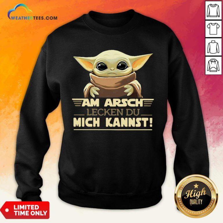 Official Baby Yodda Am Arsch Lecken Du Mich Kannst Sweatshirt- Design By Weathertees.com