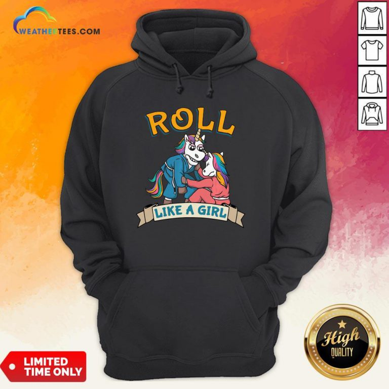 Official Jiu Jitsu Unicorn Mma Roll Like Girl Hoodie - Design By Weathertees.com