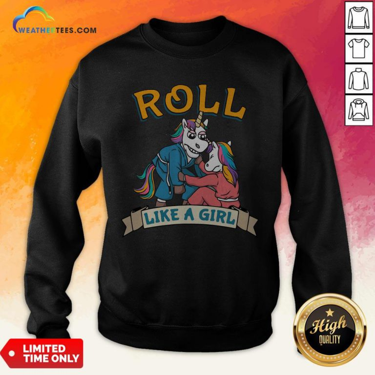 Official Jiu Jitsu Unicorn Mma Roll Like Girl Sweatshirt - Design By Weathertees.com