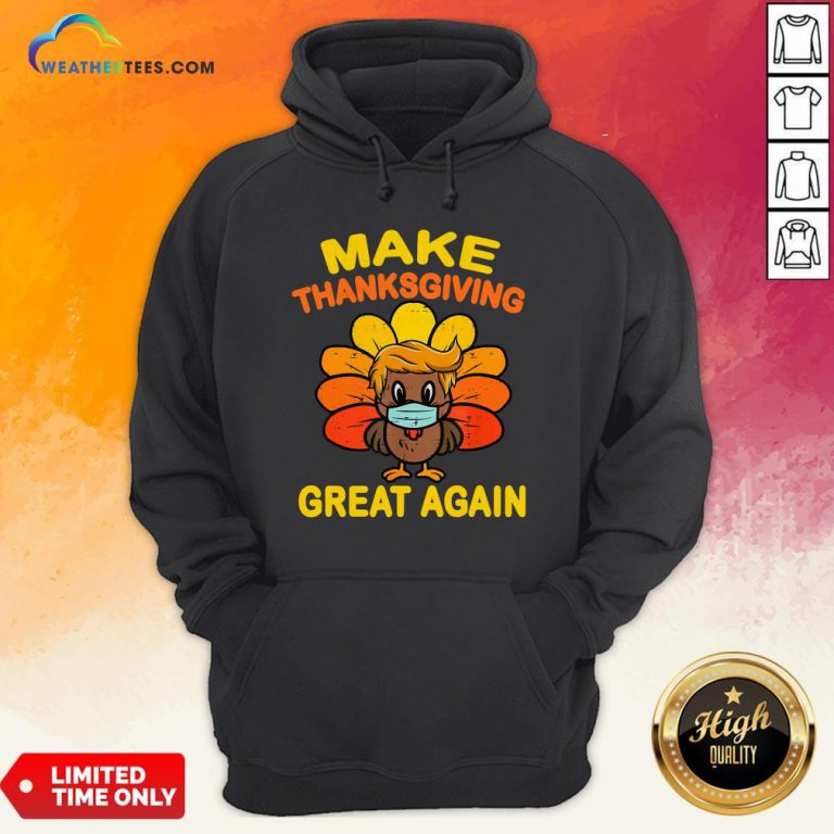 Official Make Thanksgiving Great Again Turkey Face Mask Trump Vote Hoodie - Design By Weathertees.com